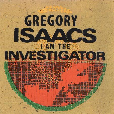 Gregory Isaacs - I Am The Investigator - Zortam Music