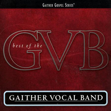 Gaither Vocal Band - The Best of the Gaither Vocal Band - Zortam Music
