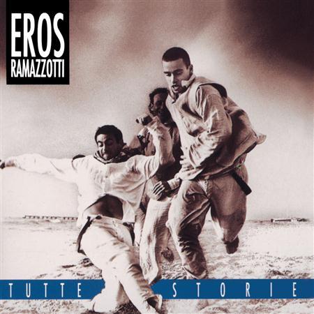 Eros Ramazzotti - Tutte Storie - Lyrics2You