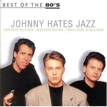 Johnny Hates Jazz - Best Of The 80