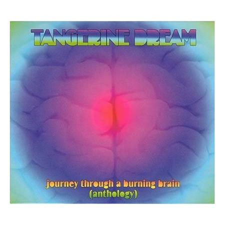 Tangerine Dream - Journey Through A Burning Brain [disc 1] - Zortam Music