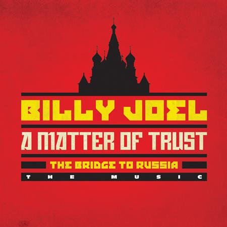 Billy Joel - A Matter Of Trust - The Bridge To Russia (Commentary Album) - Zortam Music