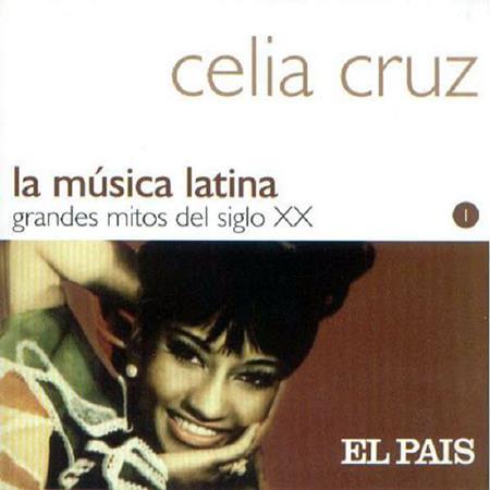Celia Cruz - La mzsica latina: Grandes mitos del siglo XX, volumen 1: El pams - Zortam Music