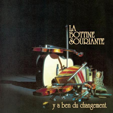 La Bottine Souriante , Mes Aieux - - Y A Ben Du Changement - Zortam Music