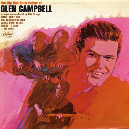 Glen Campbell - The Big Bad Rock Guitar Of Glen Campbell - Zortam Music