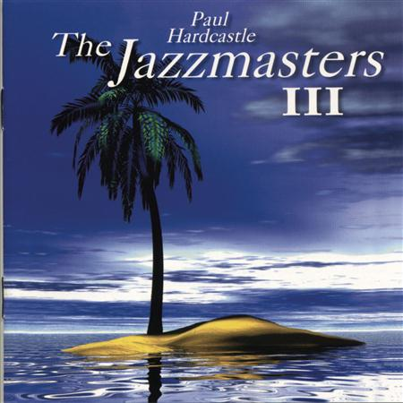 PAUL HARDCASTLE - The Jazzmasters 3 - Zortam Music
