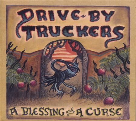 Drive-By Truckers - A Blessing & A Curse - Zortam Music