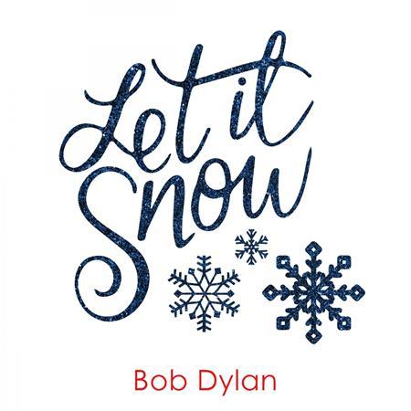 Bob Dylan - Let It Snow - Zortam Music