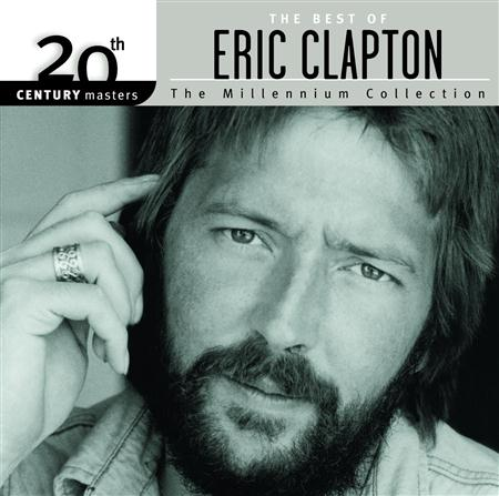 Eric Clapton - 20th Century Masters The Millennium Collection - The Best Of Eric Clapton - Zortam Music