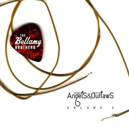 BELLAMY BROTHERS - Angels & Outlaws, Vol. 1 - Zortam Music