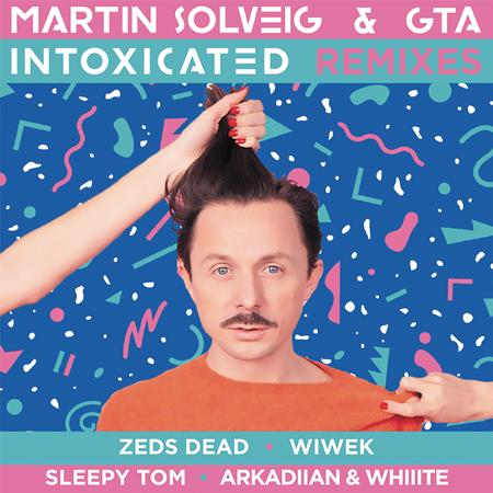 Martin Solveig - Intoxicated (The Remixes) - Zortam Music