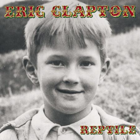 Eric Clapton - Reptile + Bonus - Lyrics2You