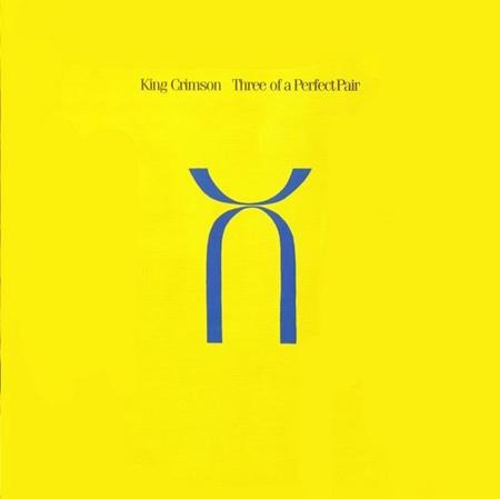 King Crimson - Three Of A Perfect Pair [EGCD 55] - Zortam Music