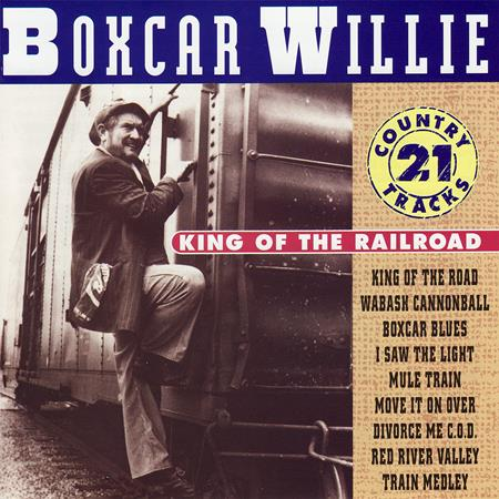 Boxcar Willie - King of the Road: 20 Great Tracks - Zortam Music