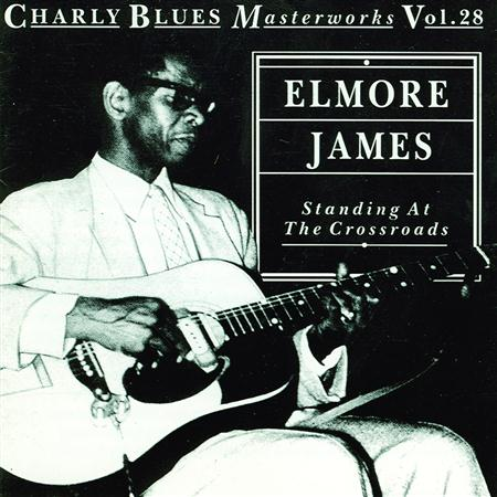 Elmore James - Charly Blues Masterworks - Vol 28 - Elmore James - Standing At The Crossroads - Zortam Music