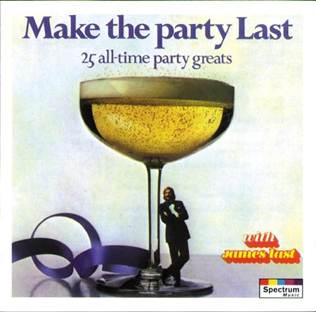 James Last - Make The Party Last - 25 All-Time Party Greats - Zortam Music