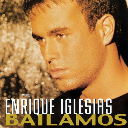 Enrique Iglesias - Bailamos [single] - Zortam Music