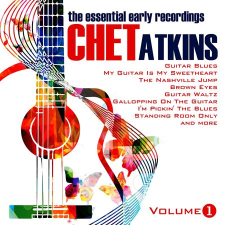 Chet Atkins - The Essential Early Recordings, Volume 1 - Zortam Music