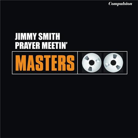 Jimmy Smith - Prayer Meetin - Zortam Music