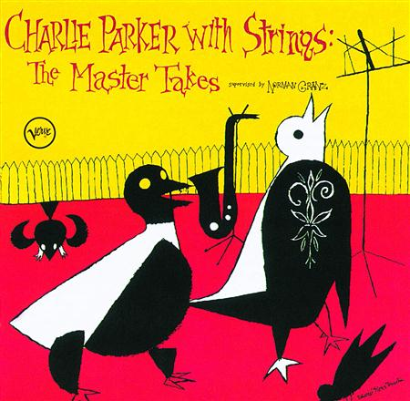 Charlie Parker - Charlie Parker With Strings The Master Takes - Zortam Music