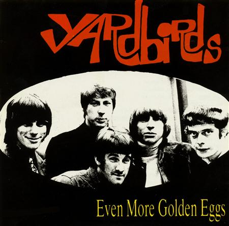 The Yardbirds - Even More Golden Eggs - Zortam Music