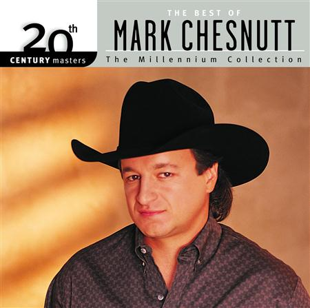 MARK CHESNUTT - 20th Century Masters The Millennium Collection - The Best Of Mark Chesnutt - Zortam Music