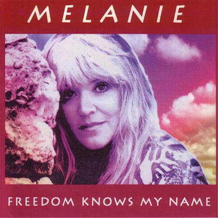Melanie - Freedom Knows My Name - Zortam Music
